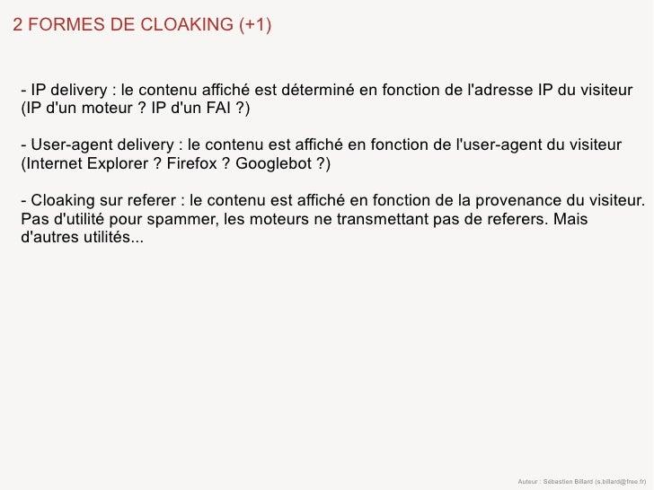2 FORMES DE CLOAKING (+1)   - IP delivery : le contenu affiché est déterminé en fonction de l'adresse IP du visiteur (IP d...