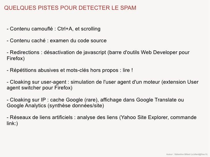 QUELQUES PISTES POUR DETECTER LE SPAM   - Contenu camouflé : Ctrl+A, et scrolling  - Contenu caché : examen du code source...