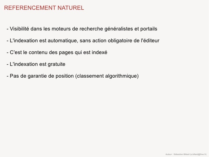 REFERENCEMENT NATUREL   - Visibilité dans les moteurs de recherche généralistes et portails  - L'indexation est automatiqu...