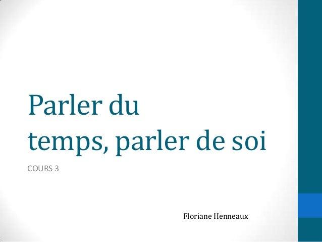 Parler du temps, parler de soi COURS 3 Floriane Henneaux