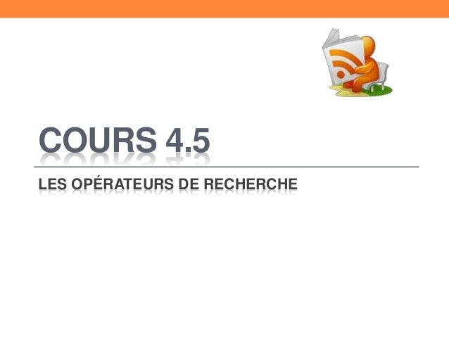COURS 4.5 LES OPÉRATEURS DE RECHERCHE
