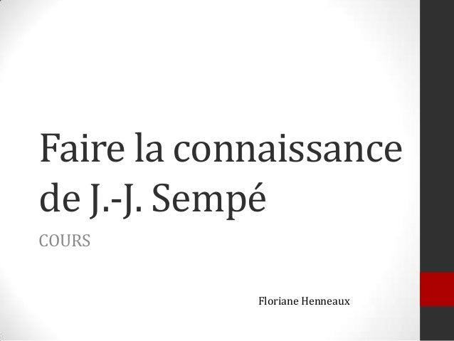 Faire la connaissance de J.-J. Sempé COURS Floriane Henneaux