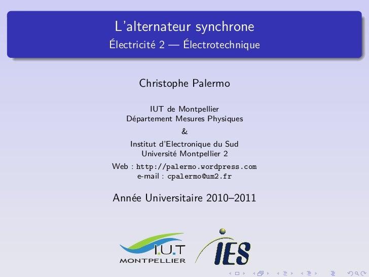 L'alternateur synchroneÉlectricité 2 — Électrotechnique      Christophe Palermo         IUT de Montpellier   Département M...