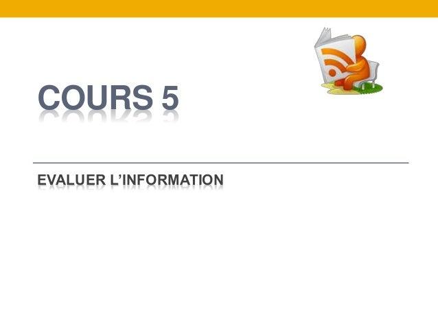 COURS 5 EVALUER L'INFORMATION