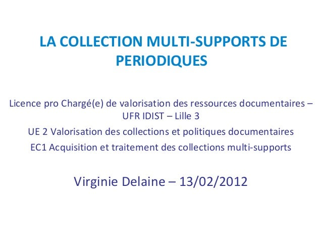LA COLLECTION MULTI-SUPPORTS DE                PERIODIQUESLicence pro Chargé(e) de valorisation des ressources documentair...