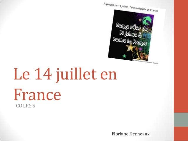 Le 14 juillet en FranceCOURS 5 Floriane Henneaux