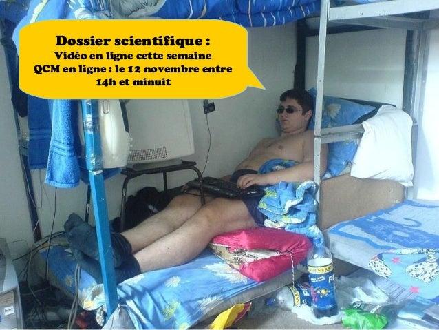 Dossier scientifique : Vidéo en ligne cette semaine QCM en ligne : le 12 novembre entre 14h et minuit Dossier scientifique...