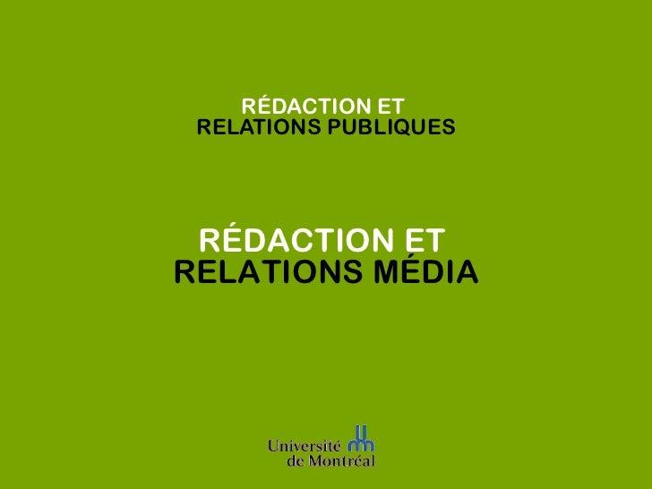 RÉDACTION ET  RELATIONS PUBLIQUES RÉDACTION ET   RELATIONS MÉDIA