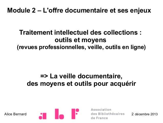 Module 2 – L'offre documentaire et ses enjeux Traitement intellectuel des collections: outils et moyens (revues professio...