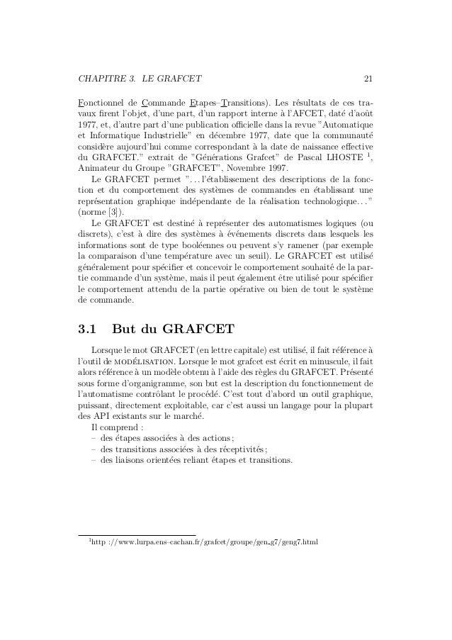 CHAPITRE 3. LE GRAFCET 21  Fonctionnel de Commande Etapes–Transitions). Les r´esultats de ces tra-vaux  firent l'objet, d'...