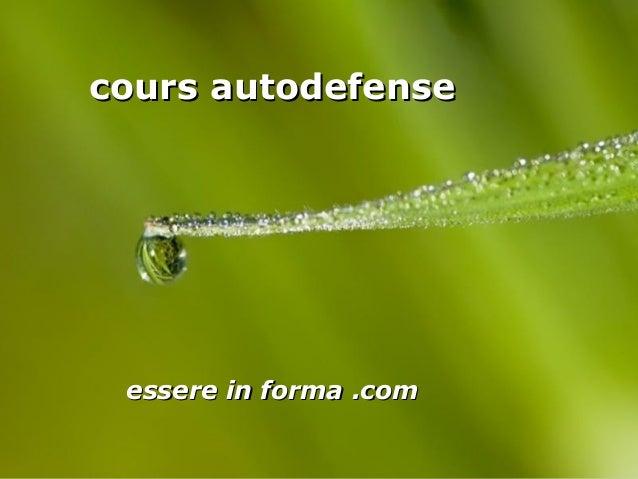 Page 1 cours autodefensecours autodefense essere in forma .comessere in forma .com