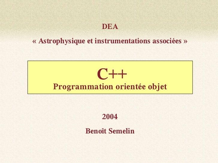 DEA«Astrophysique et instrumentations associées»                   C++      Programmation orientée objet                ...