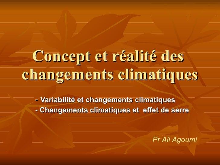 Concept et réalité des  changements climatiques -  Variabilité et changements climatiques  - Changements   climatiques et ...