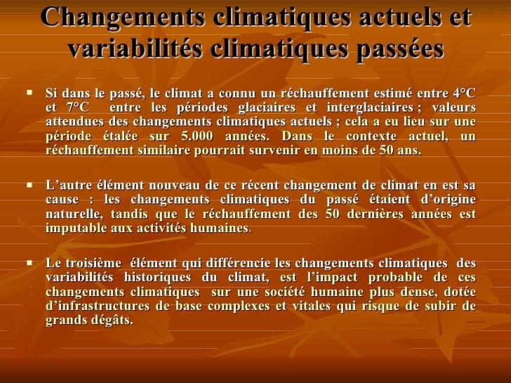 Changements climatiques actuels et variabilités climatiques passées <ul><li>Si dans le passé, le climat a connu un réchauf...