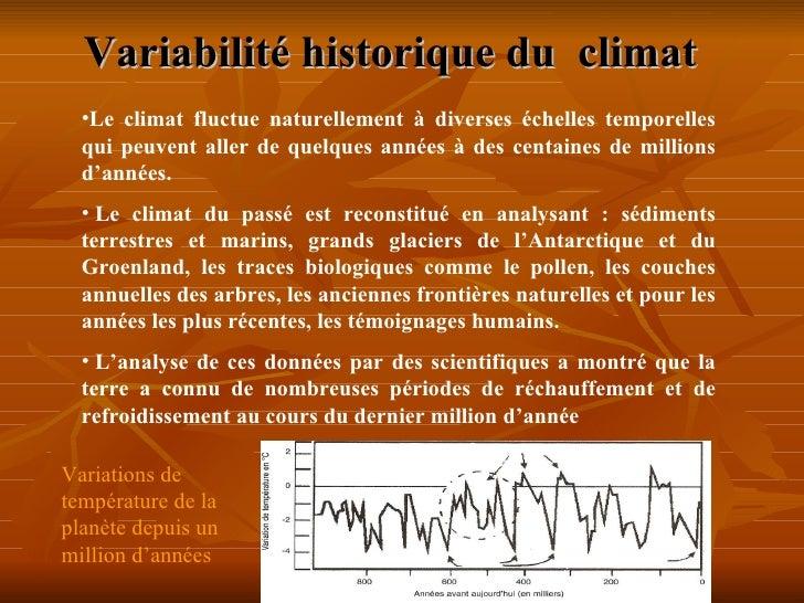 Variabilité historique du  climat   Variations de température de la planète depuis un million d'années   <ul><li>Le clima...