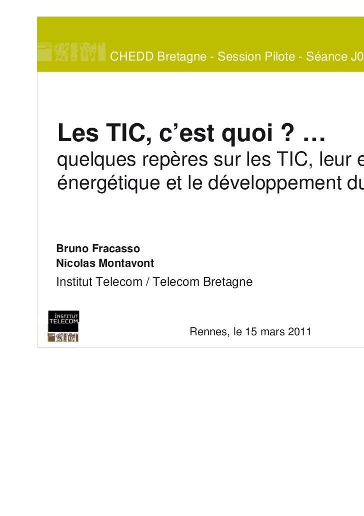 CHEDD Bretagne - Session Pilote - Séance J05    Les TIC, c'est quoi ? …    quelques repères sur les TIC, leur efficacité  ...