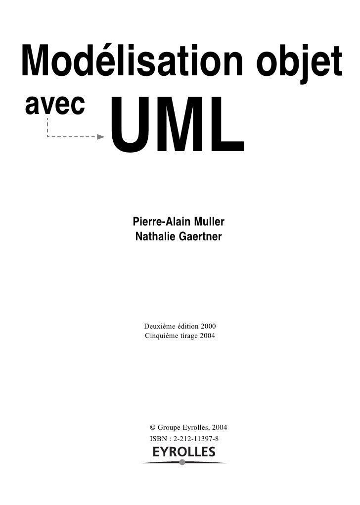Modélisation objet avec        UML        Pierre-Alain Muller        Nathalie Gaertner              Deuxième édition 2000 ...