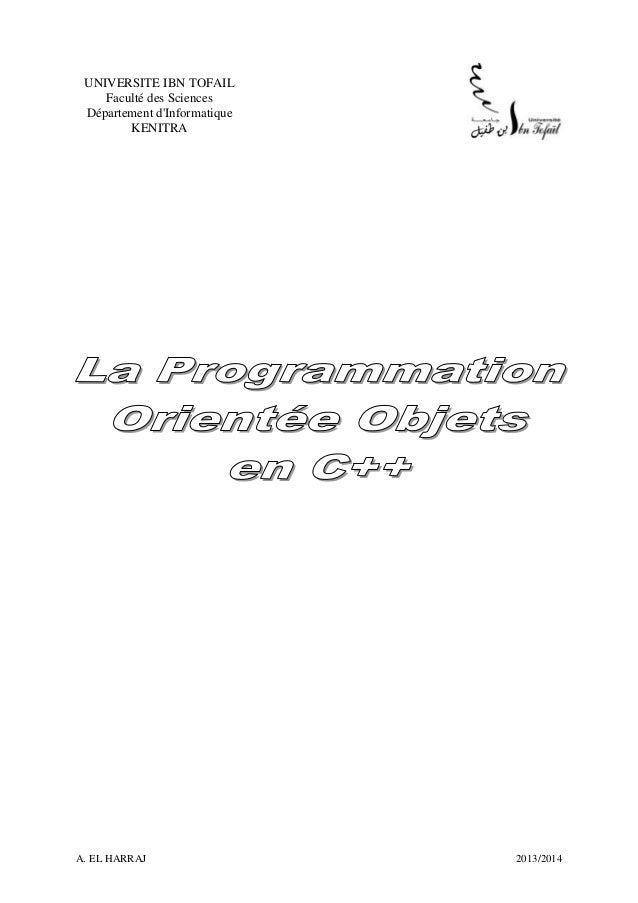 A. EL HARRAJ 2013/2014 UNIVERSITE IBN TOFAIL Faculté des Sciences Département d'Informatique KENITRA
