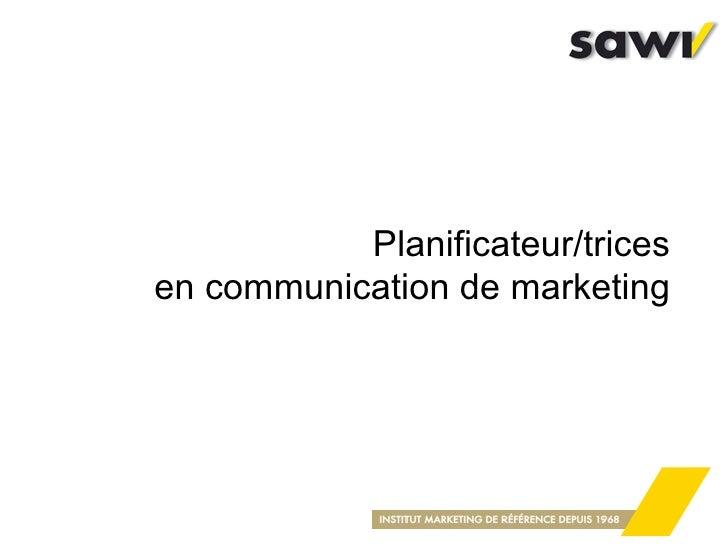 Planificateur/trices en communication de marketing