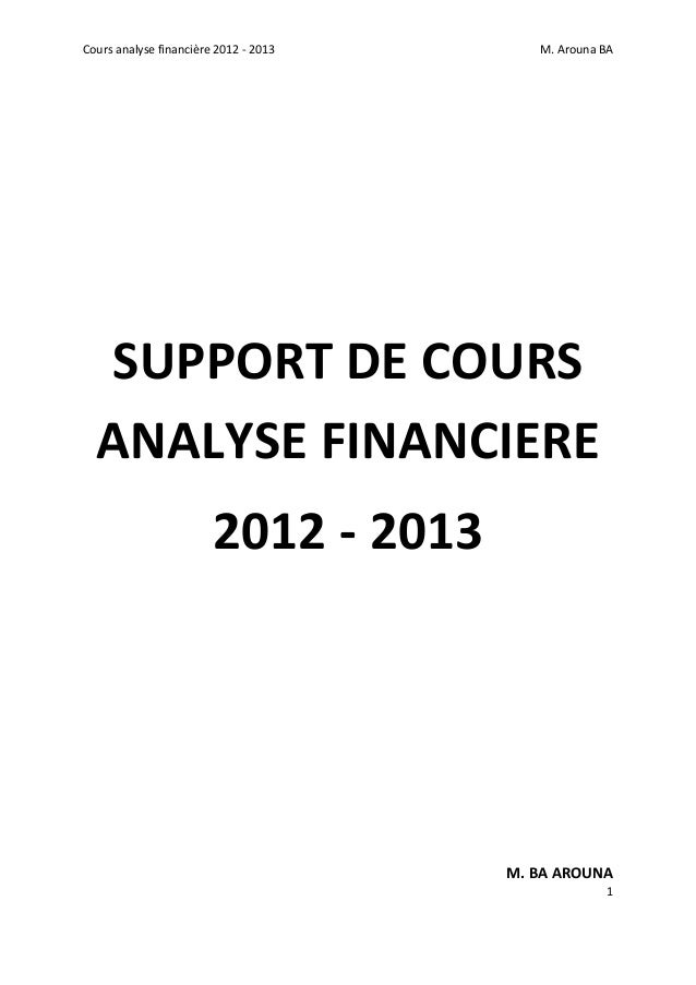 Cours analyse financière 2012 ‐ 2013    M. Arouna BA  1                  SUPPORT DE COURS  ANALYSE FINANCIERE  2012 ‐ 2013...