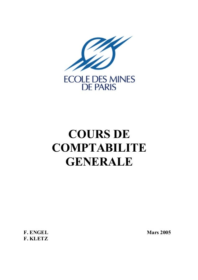 COURS DE COMPTABILITE GENERALE F. ENGEL Mars 2005 F. KLETZ