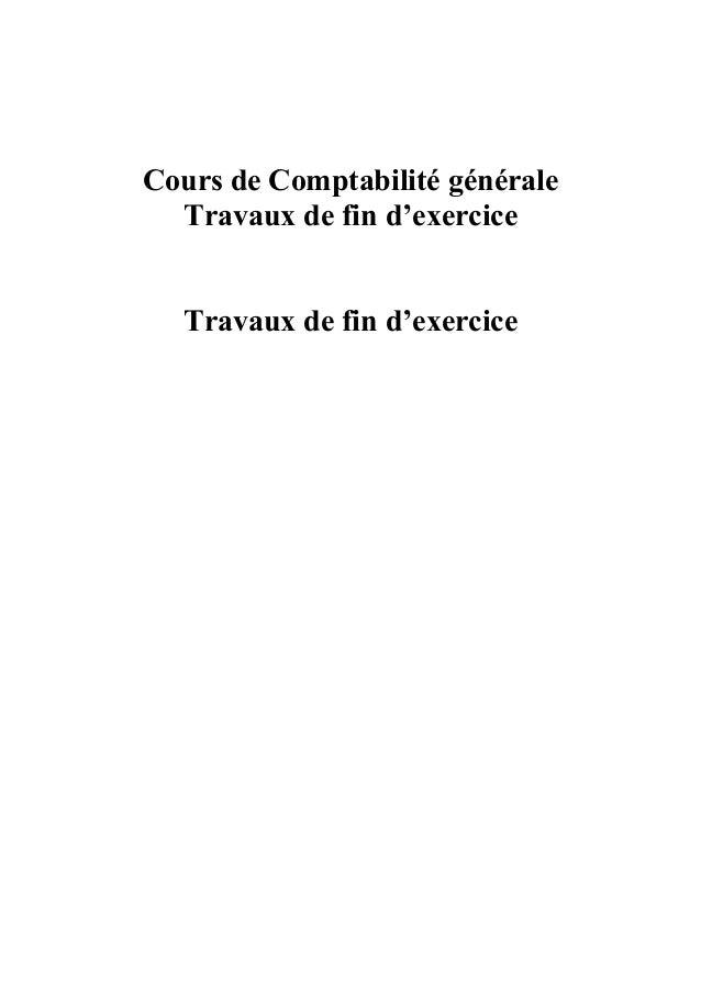 Cours de Comptabilité générale Travaux de fin d'exercice Travaux de fin d'exercice