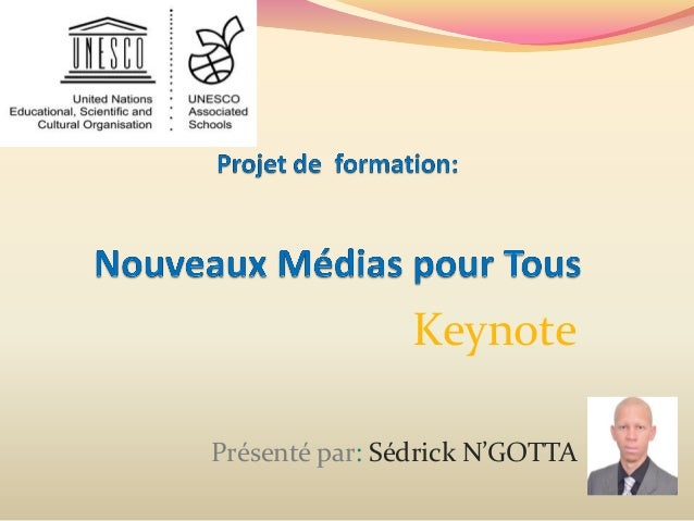 Keynote Présenté par: Sédrick N'GOTTA