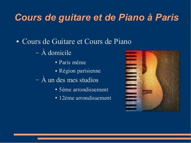 Cours de guitare et de Piano à Paris ●  Cours de Guitare et Cours de Piano –  À domicile ● ●  –  Paris même Région parisie...