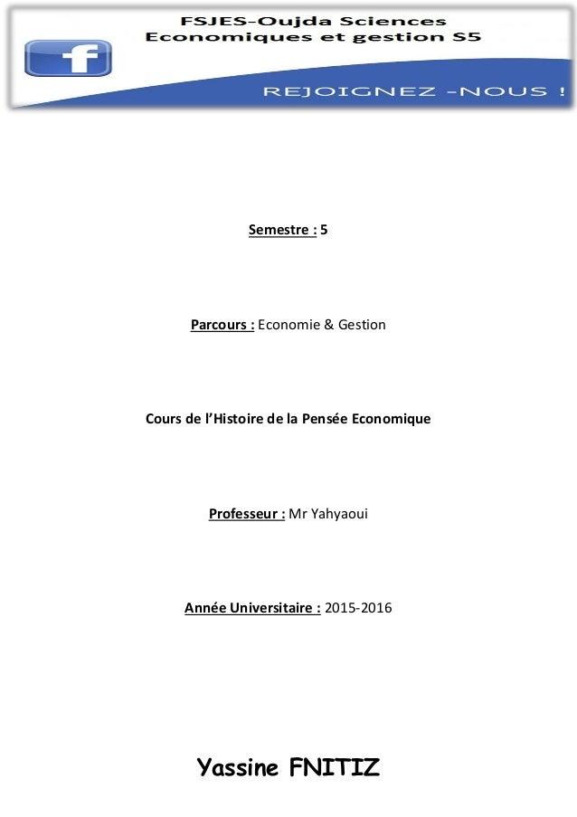 Yassine FNITIZ Semestre : 5 Parcours : Economie & Gestion Cours de l'Histoire de la Pensée Economique Professeur : Mr Yahy...