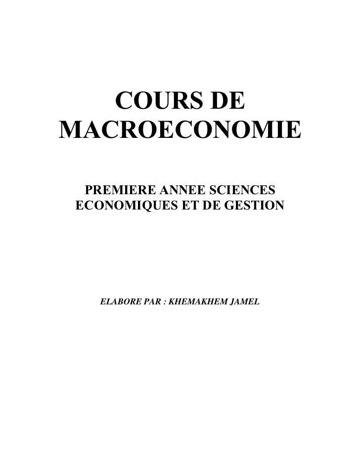 COURS DEMACROECONOMIE PREMIERE ANNEE SCIENCESECONOMIQUES ET DE GESTION   ELABORE PAR : KHEMAKHEM JAMEL