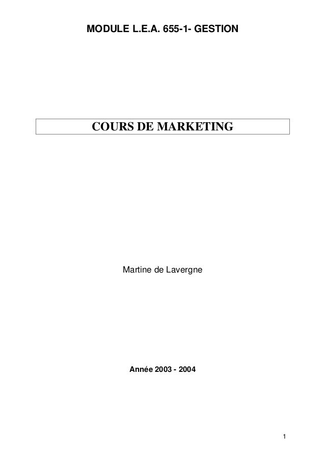 MODULE L.E.A. 655-1- GESTIONCOURS DE MARKETING      Martine de Lavergne       Année 2003 - 2004                           ...