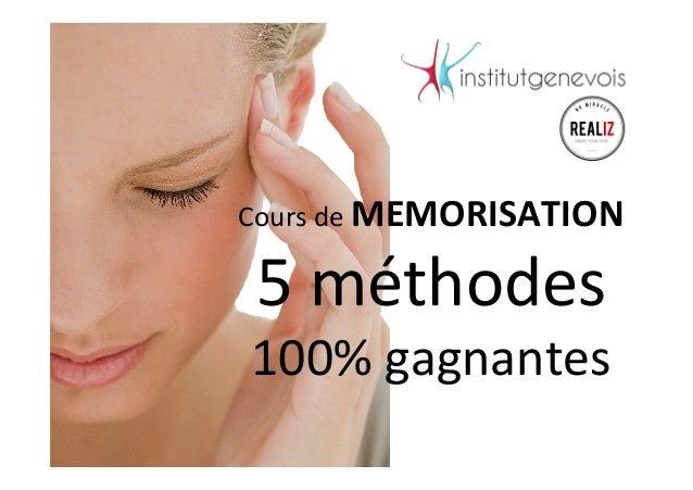 Cours  de  MEMORISATION   5  méthodes     100%  gagnantes