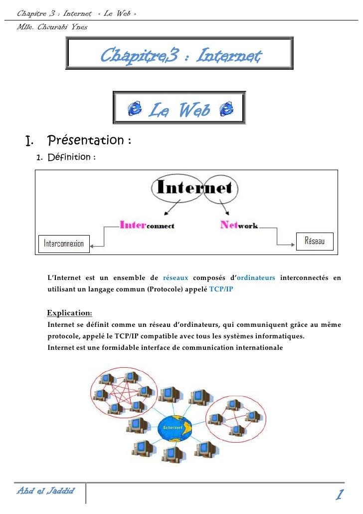 Chapitre3: Internet<br />21024859461518796085090Le Web<br />Présentation:<br />382905389890Définition:<br />L'Internet...