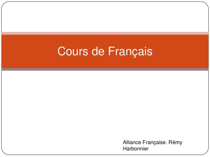 Cours de Français<br />Alliance Française. RémyHarbonnier<br />
