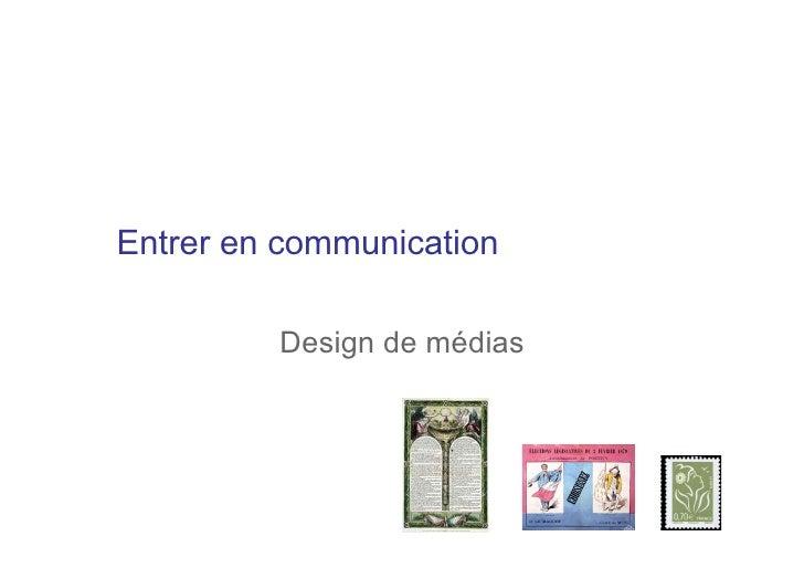 Entrer en communication           Design de médias