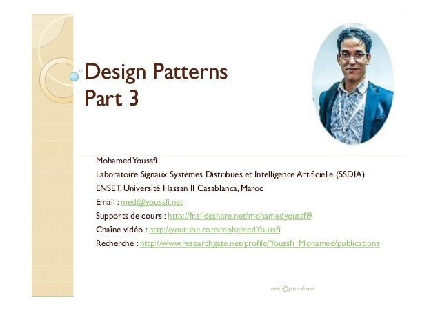 DDeessiiggnn PPaatttteerrnnss  PPaarrtt 33  Mohamed Youssfi  Laboratoire Signaux Systèmes Distribués et Intelligence Artif...