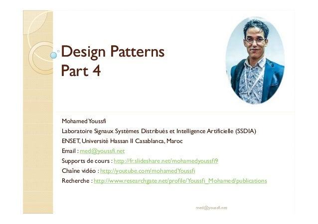 DDeessiiggnn PPaatttteerrnnss  PPaarrtt 44  Mohamed Youssfi  Laboratoire Signaux Systèmes Distribués et Intelligence Artif...