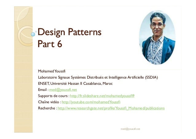DDeessiiggnn PPaatttteerrnnss  PPaarrtt 66  Mohamed Youssfi  Laboratoire Signaux Systèmes Distribués et Intelligence Artif...
