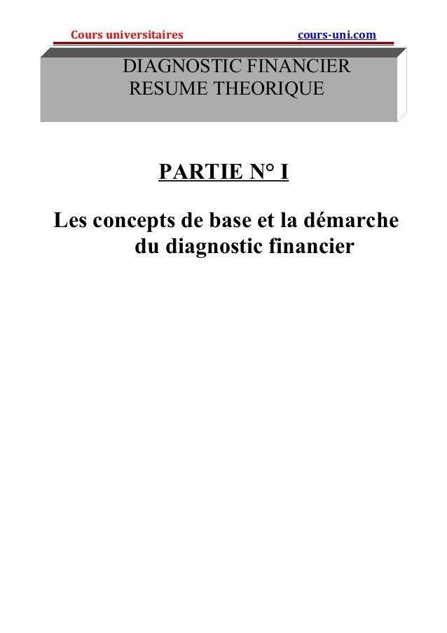 Cours universitaires cours-uni.com  DIAGNOSTIC FINANCIER  RESUME THEORIQUE  PARTIE N° I  Les concepts de base et la démarc...