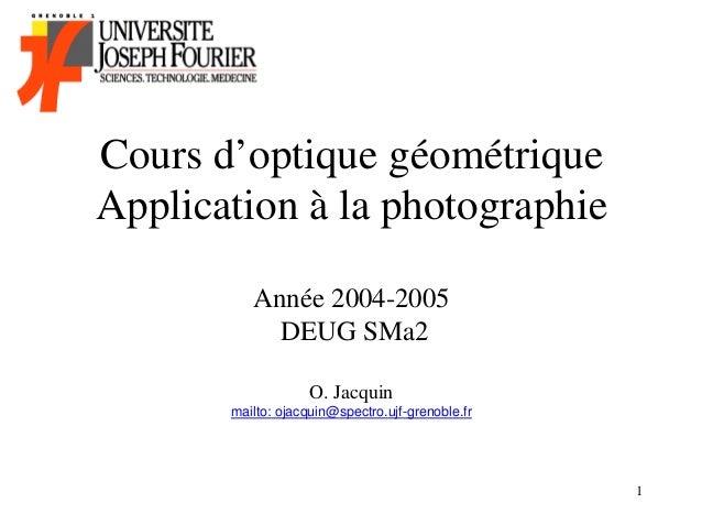 Cours d'optique géométriqueApplication à la photographie          Année 2004-2005            DEUG SMa2                    ...