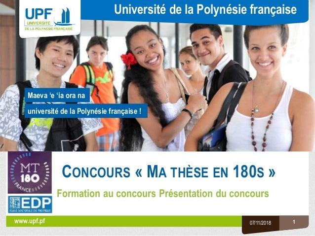 Université de la Polynésie française université de la Polynésie française ! www.upf.pf Maeva 'e 'ia ora na CONCOURS « MA T...