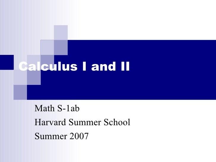 Calculus I and II Math S-1ab Harvard Summer School Summer 2007