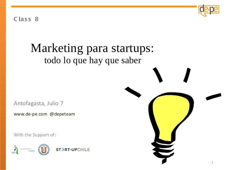 Class 8 Marketing para startups:  todo lo que hay que saber