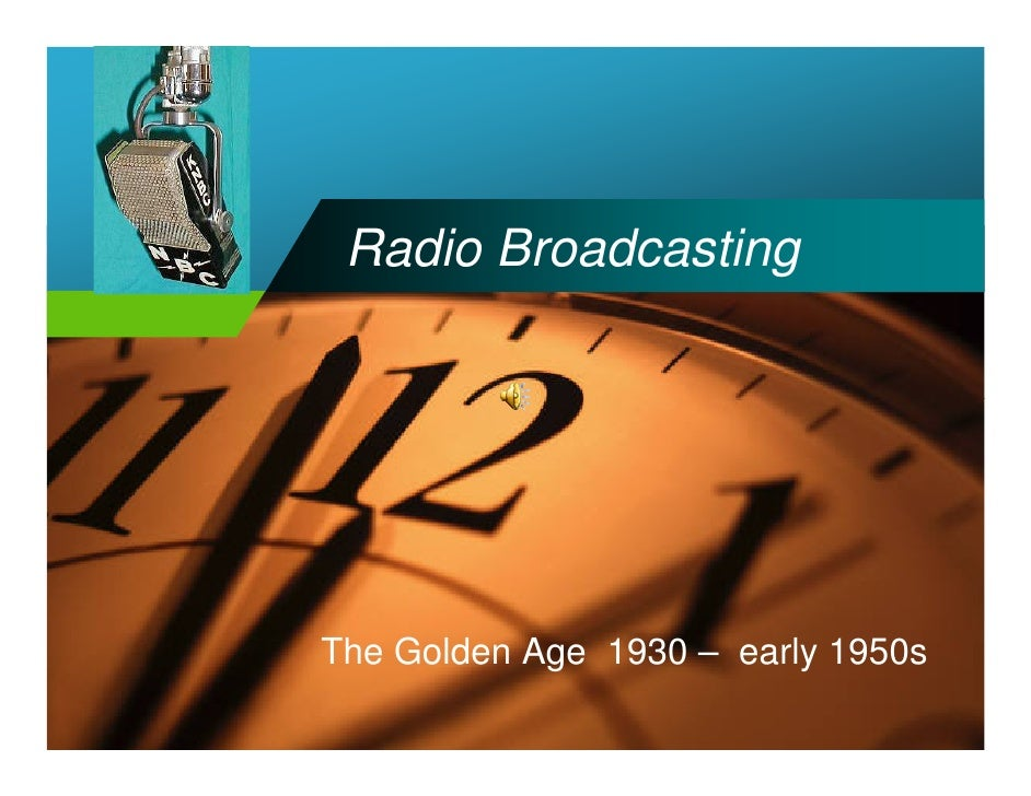 Company            Radio Broadcasting LOGO               The Golden Age 1930 – early 1950s