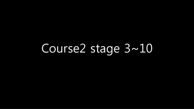 Course2 stage 3~10