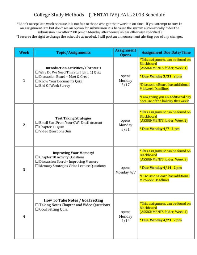 College Study Methods (TENTATIVE) FALL 2013 Schedule *I don't accept late work because it is not fair to those who get the...