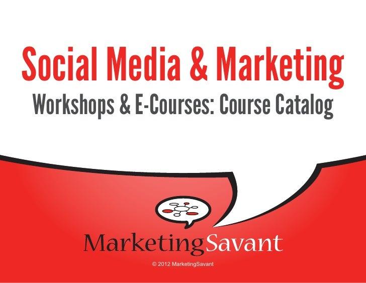 Social Media & Marketing: Workshop and E-Course CatalogSocial Media & MarketingWorkshops & E-Courses: Course Catalog      ...