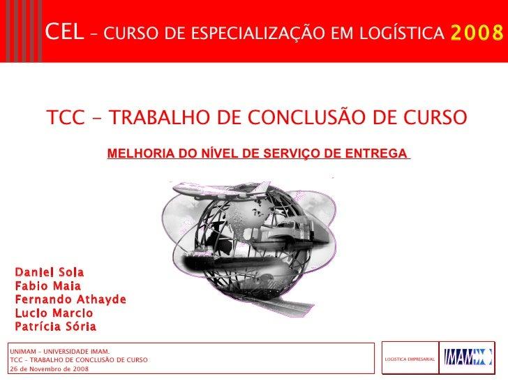 TCC - TRABALHO DE CONCLUSÃO DE CURSO  Daniel Sola  Fabio Maia  Fernando Athayde  Lucio Marcio  Patrícia Sória  MELHORIA DO...