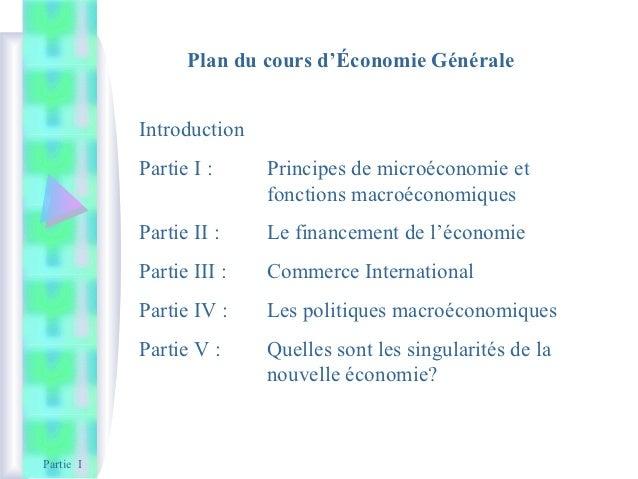 Plan du cours d'Économie Générale           Introduction           Partie I :     Principes de microéconomie et           ...