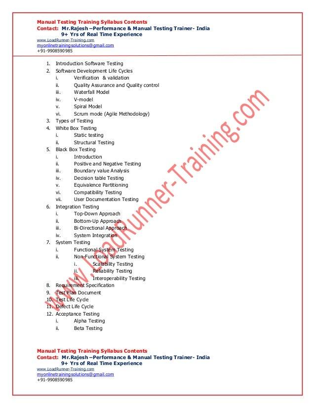 Manual Testing Training Syllabus ContentsContact: Mr.Rajesh –Performance & Manual Testing Trainer- India9+ Yrs of Real Tim...